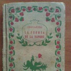 Libros antiguos: 1920 ? LA FUERZA DE LA SANGRE - LA ILUSTRE FREGONA / CERVANTES. Lote 142467086