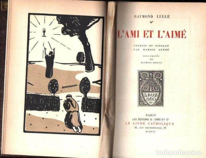 RAYMOND LULLE : L' AMI ET L ' AIMÉ (PARIS, 1921) EN FRANCÉS - RAMON LLULL (Libros antiguos (hasta 1936), raros y curiosos - Literatura - Narrativa - Clásicos)