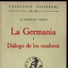 Libros antiguos: CORNELIO TÁCITO : LA GERMANIA Y DIÁLOGO DE LOS ORADORES (CALPE, 1919). Lote 143283986