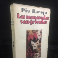 Libros antiguos: LAS MASCARADAS SANGRIENTAS PÍO BAROJA 1º EDICIÓN NOVELA RAFAEL CARO RAGGIO BUEN ESTADO RÚSTICA. Lote 144282242