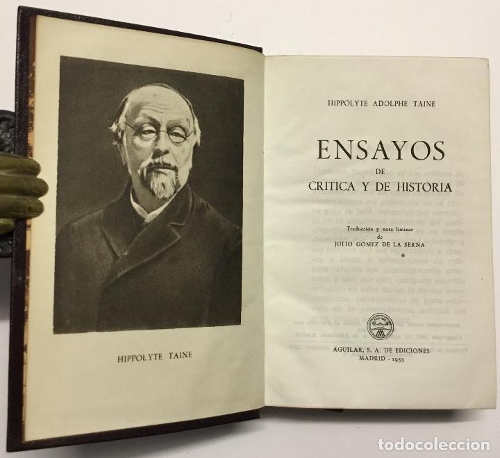 Libros antiguos: HIPPOLYTE TAINE. ENSAYOS DE CRITICA Y DE HISTORIA. AGUILAR, 1953. 1ª EDICIÓN. JOYA. - Foto 2 - 144328218