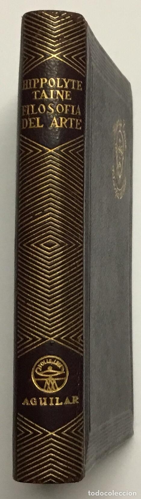 HIPPOLYTE TAINE. FILOSOFÍA DEL ARTE. AGUILAR, 1957. JOYA. (Libros antiguos (hasta 1936), raros y curiosos - Literatura - Narrativa - Clásicos)