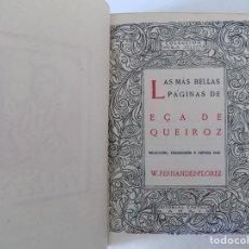 Libros antiguos: LIBRERIA GHOTICA.W.FERNANDEZ-FLOREZ. LAS MÁS BELLAS PÁGINAS DE EÇA DE QUEIROZ.1940. PIEL.. Lote 144620302