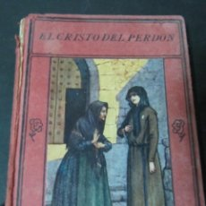 Libros antiguos: LIBRO EL CRISTO DEL PERDON J GARCIA HERREROS TAPA DURA ILUSTRADO. Lote 144679818