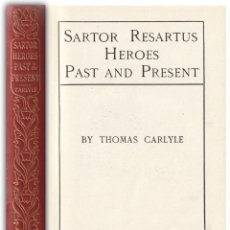 Libros antiguos: 1903 - THOMAS CARLYLE: SARTOR RESARTUS. HEROES. PAST AND PRESENT - LONDON, CHAPMAN AND HALL - TELA. Lote 144830730