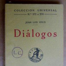 Libros antiguos: DIALOGOS (JUAN LUIS VIVES) COLECCION UNIVERSAL NUMERO 572/574. AÑO 1924. Lote 144858954