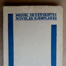 Libros antiguos: NOVELAS EJEMPLARES DE MIGUEL DE CERVANTES . LA ESPAÑOLA INGLESA. EL AMANTE LIBERAL. LA SRA CORNELIA. Lote 144860742