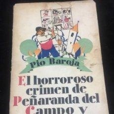 Libros antiguos: EL HORROROSO CRIMEN DE PEÑARANDA DEL CAMPO Y OTRAS HISTORIAS PIO BAROJA 1ª EDICIÓN CARO RAGGIO ED.. Lote 145457250