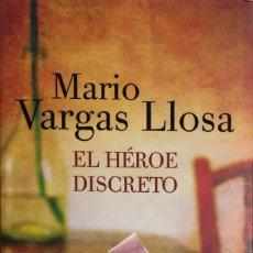 Libros antiguos: MARIO VARGAS LLOSA. EL HÉROE DISCRETO. BARCELONA, 2014. 1ª EDICIÓN.. Lote 145528342