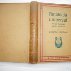 Libros antiguos: GUILLERMO JÜNEMANN ANTOLOGÍA UNIVERSAL DE LOS MAYORES GENIOS LITERARIOS Y91921 . Lote 147009950