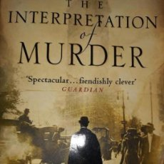 Libros antiguos: NOVELA DE MISTERIO EN INGLÉS: THE INTERPRETATION OF MURDER BY JED RUBENFELD HEADLINE PSICO-THRILLER. Lote 148751278