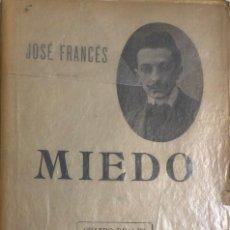 Libros antiguos: JOSÉ FRANCÉS. MIEDO. MADRID, C. 1911. DEDICATORIA AUTÓGRAFA DEL AUTOR.. Lote 148843354