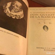 Libros antiguos: DON QUIJOTE DE LA MANCHA, EDITORIAL F.T.D. LUIS VIVES 1932 1A EDICION 349PAGS. Lote 148906002