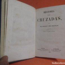Libros antiguos: HISTORIA DE LAS CRUZADAS MR. MICHAUD Y MR. POUJOULAT ILUSTRADO IMPR.. LUIS TASSO BARCELONA AÑO 1858. Lote 149004038