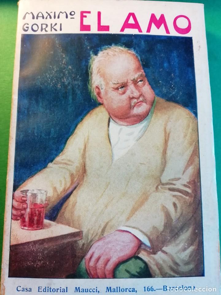 EL AMO POR MAXIMO GORKI EDIT.1910 (Libros antiguos (hasta 1936), raros y curiosos - Literatura - Narrativa - Clásicos)