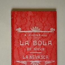 Libros antiguos: ALEJANDRO DUMAS-LA BOLA DE NIEVE / LA NEVASCA .ED LUIS TASSO 1900/30. Lote 150518582