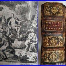 Libros antiguos: AÑO 1715: OBRAS DE CATULO, TIBULIO Y PROPERCIO. IMPORTANTE LIBRO DE ESTOS CLÁSICOS LATINOS.. Lote 151525674