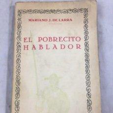 Libros antiguos: EL POBRECITO HABLADOR. MARIANO J DE LARRA. LAS CIEN MEJORES OBRAS DE LA LITERATURA ESPAÑOLA Nº5. Lote 151941170