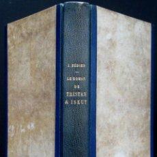 Libros antiguos: 1934 - LE ROMAN DE TRISTAN ET ISEUT - JOSEPH BÉDIER - TRISTÁN E ISOLA - LITERATURA MEDIEVAL FRANCESA. Lote 152023478