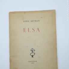 Libros antiguos: ELSA AÑO 1954 NUMERADO Y FIRMADO AUTORA SOFIA HEYMAN. Lote 152457692