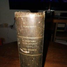 Libros antiguos: LUNA BENAMOR Y EL PRÉSTAMO DE LA DIFUNTA, VICENTE BLANCO IBÁÑEZ, ENCUADERNADOS JUNTOS. . Lote 152610570