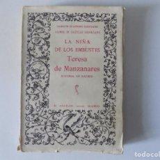 Libros antiguos: LIBRERIA GHOTICA. LA NIÑA DE LOS EMBUSTES TERESA DE MANZANARES. ED. AGUILAR 1920.AUTORES REGOCIJADOS. Lote 153939926