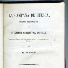 Libros antiguos: LA CAMPANA DE HUESCA. CÁNOVAS DEL CASTILLO, 1854... Lote 154805302