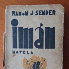 Libros antiguos: IMÁN, RAMÓN J. SENDER, PRIMERA EDICIÓN, CENIT, 1930. Lote 154963673