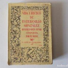 Libros antiguos: LIBRERIA GHOTICA. VIDA Y HECHOS DE ESTEBANILLO GONZÁLEZ. EDITORIAL AGUILAR 1920.. Lote 154972238