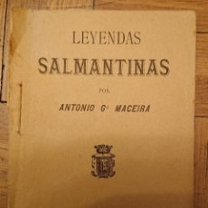 Libros antiguos: LEYENDAS SALMANTINAS, 1890,ORIGINAL, RARO, BUEN PRECIO, SALAMANCA. Lote 155281552