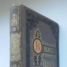 Libros antiguos: LOS COMENTARIOS DE CAYO JULIO CÉSAR [TOMO I]. LUIS NAVARRO, 1882. BIBLIOTECA CLÁSICA.. Lote 155713646