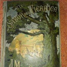 Libros antiguos: LIBRO. EL SABOR DE LA TIERRUCA, DE JOSÉ MARÍ DE PEREDA. 2º EDICIÓN. 1884. . Lote 155714222