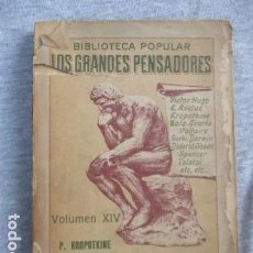 Libros antiguos: BIBLIOTECA POPULAR, LOS GRANDES PENSADORES - P. KROPOTKINE, PALABRAS DE UN REBELDE (TOMO XIV) 1918. Lote 156763318