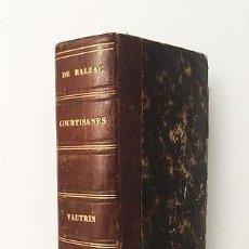 Libros antiguos: BALZAC : SPLENDEURS ET MISÈRES DES COURTISANES (P., 1859) + VAUTRIN (2 OBRAS EN 1 VOL SCÉNES DE LA V. Lote 156783570