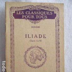 Libros antiguos: LES CLASIQUES POUR TOUS - ILIADE - HATIER. Lote 157102442