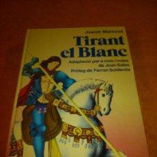 Libros antiguos: TIRANT EL BLANC JOANOT MARTORELL. Lote 157140214
