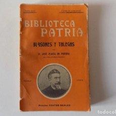 Livres anciens: LIBRERIA GHOTICA. JOSE MARIA DE PEREDA. BLASONES Y TALEGAS. 1910.BIBLIOTECA PATRIA. MODERNISMO.. Lote 157500242