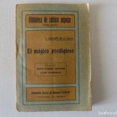 Libros antiguos: LIBRERIA GHOTICA. EDICIÓN MODERNISTA DE CALDERON DE LA BARCA. EL MAGICO PRODIGIOSO.1910.. Lote 158304366