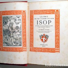 Libros antiguos: LES FAULES D'ISOP - BARCELONA 1908 - EN PAPER DE FIL. Lote 158385681
