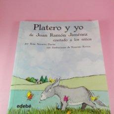 Libros antiguos: LIBRO-PLATERO Y YO DE JUAN RAMÓN JIMÉNEZ CONTADO A LOS NIÑOS-ROSA NAVARRO DURÁN.EDEBÉ-9ªEDICIÓN-2011. Lote 158479646