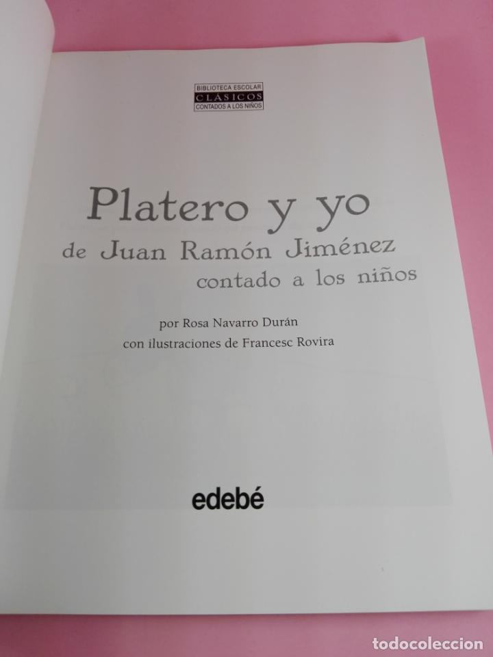 Libros antiguos: LIBRO-PLATERO Y YO DE JUAN RAMÓN JIMÉNEZ CONTADO A LOS NIÑOS-ROSA NAVARRO DURÁN.EDEBÉ-9ªEDICIÓN-2011 - Foto 4 - 158479646