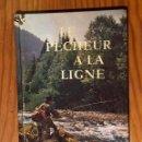 Libros antiguos: LE PECHEUR A LA LIGNE (30€). Lote 158586334