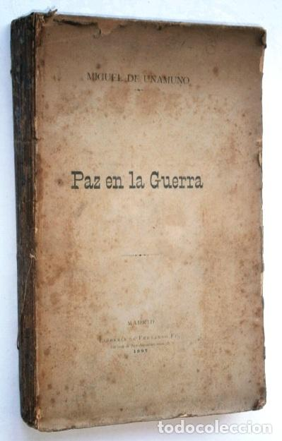 PAZ EN LA GUERRA POR MIGUEL DE UNAMUNO DE LIBRERÍA DE FERNADO FE EN MADRID 1897 PRIMERA EDICIÓN (Libros antiguos (hasta 1936), raros y curiosos - Literatura - Narrativa - Clásicos)