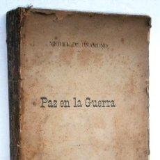 Libros antiguos: PAZ EN LA GUERRA POR MIGUEL DE UNAMUNO DE LIBRERÍA DE FERNADO FE EN MADRID 1897 PRIMERA EDICIÓN. Lote 158808222