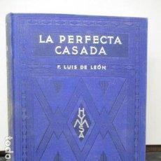 Libros antiguos: FRAY LUIS DE LEON - LA PERFECTA CASADA - BARCELONA 1934. Lote 158881426