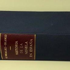 Libros antiguos: HISTORIA DE LA NOVELA EN ESPAÑA. A. GONZÁLEZ. EDIT. S. DE JUBERA. MADRID. 1909.. Lote 159366650