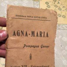 Libros antiguos: LIBRO AGNA = MARIA AÑO 1904 RIU AMUNT GERONI ZANNÉ AGNA -MONÓLEGS HUMORÍSTICS -MARÍA POMPEYUS GENER. Lote 159448018