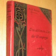 Libri antichi: LOS ULTIMOS DIAS DE POMPEYA - APOSTOLADO DE PRENSA 1909 - TOMO I - BULWER. Lote 159838718