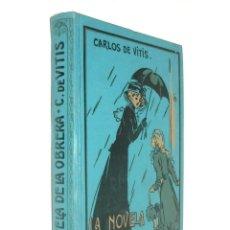Libri antichi: 1914 - CARLOS DE VITIS: LA NOVELA DE LA OBRERA - ILUSTRACIONES DE ENRIQUE CASANOVAS - TELA . Lote 160081910