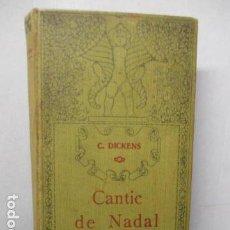 Libros antiguos: CHARLES DICKENS - CANTIC DE NADAL - 1910. Lote 160294818